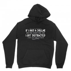 i had a dollar for everytime Unisex Hoodie | Artistshot