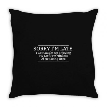 Late Here Throw Pillow Designed By Mdk Art