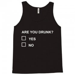 are you drunk Tank Top | Artistshot