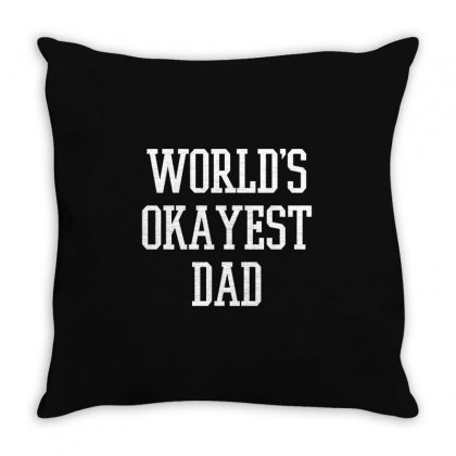 Dad Okayest Throw Pillow Designed By Mdk Art
