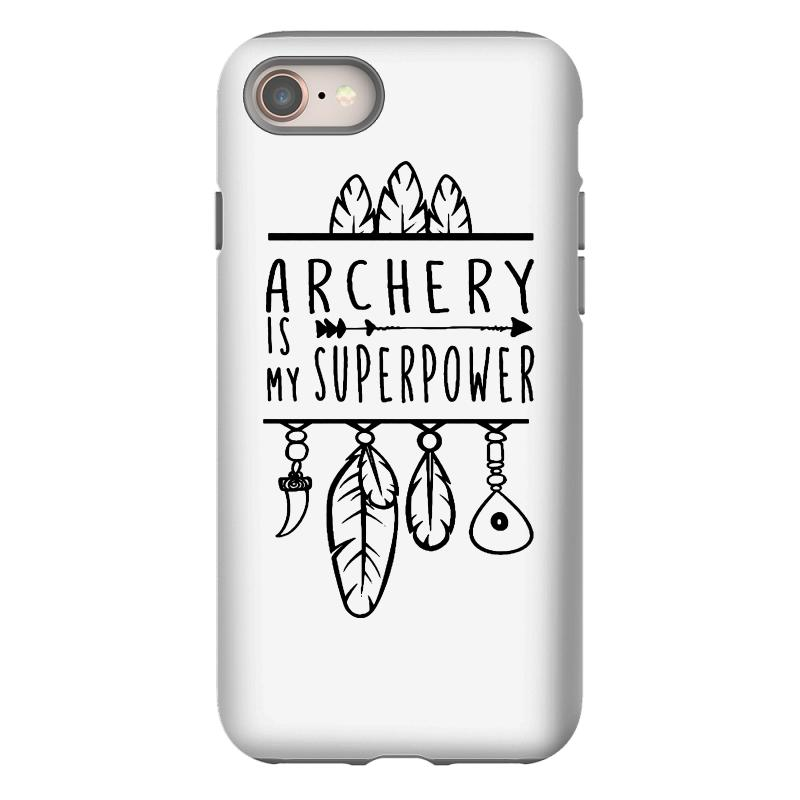 Custom Archery Is My Superpower Iphone 8 Case By Vanode Art