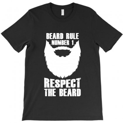 Beard Rule Number 1 Respect The Beard T-shirt Designed By Vanode Art