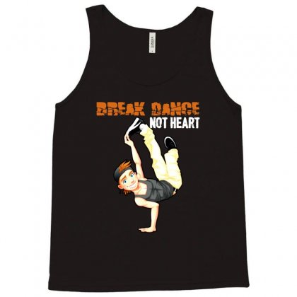 Break Dance Not Heart Tank Top Designed By Vanode Art