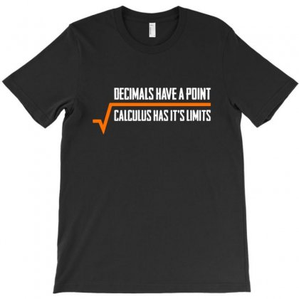 Decimals Have A Point Calculus Has It's Limits T-shirt Designed By Vanode Art