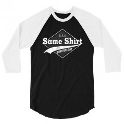 same t  shirt 3/4 Sleeve Shirt | Artistshot