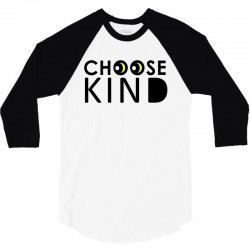 choose kind 3/4 Sleeve Shirt | Artistshot