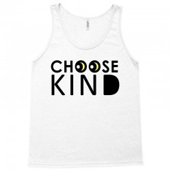 choose kind Tank Top | Artistshot