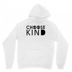 choose kind Unisex Hoodie | Artistshot