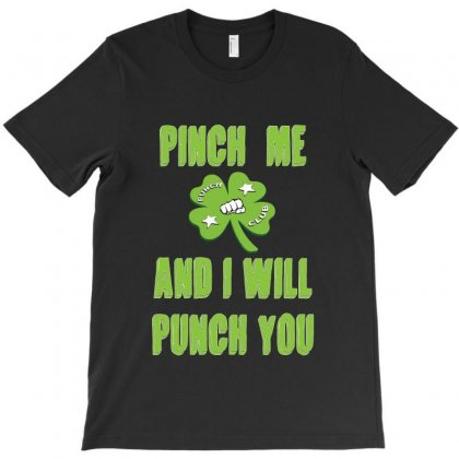 Pinch Me And I Will Punch You T-shirt Designed By Seniha