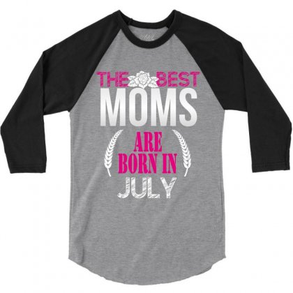 The Best Moms Are Born In July 3/4 Sleeve Shirt Designed By Wizarts