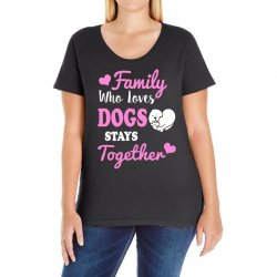 family who loves dogs stays together Ladies Curvy T-Shirt | Artistshot