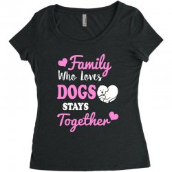 family who loves dogs stays together Women's Triblend Scoop T-shirt | Artistshot