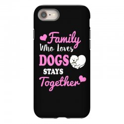 family who loves dogs stays together iPhone 8 Case | Artistshot