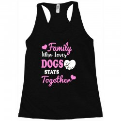family who loves dogs stays together Racerback Tank | Artistshot