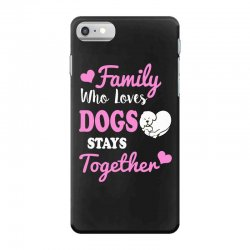 family who loves dogs stays together iPhone 7 Case | Artistshot