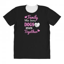 family who loves dogs stays together All Over Women's T-shirt | Artistshot
