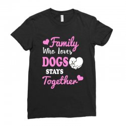 family who loves dogs stays together Ladies Fitted T-Shirt | Artistshot