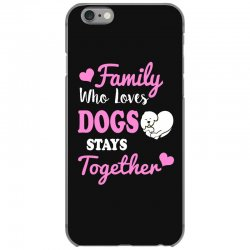 family who loves dogs stays together iPhone 6/6s Case | Artistshot