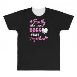 family who loves dogs stays together All Over Men's T-shirt | Artistshot