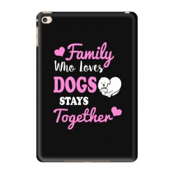 family who loves dogs stays together iPad Mini 4 Case | Artistshot