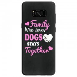 family who loves dogs stays together Samsung Galaxy S8 Case | Artistshot