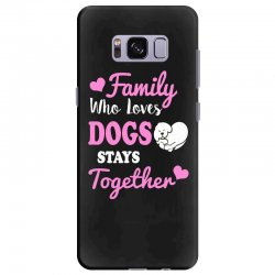 family who loves dogs stays together Samsung Galaxy S8 Plus Case | Artistshot