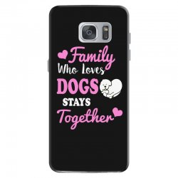 family who loves dogs stays together Samsung Galaxy S7 Case | Artistshot