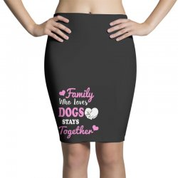 family who loves dogs stays together Pencil Skirts | Artistshot