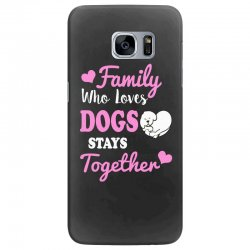 family who loves dogs stays together Samsung Galaxy S7 Edge Case | Artistshot