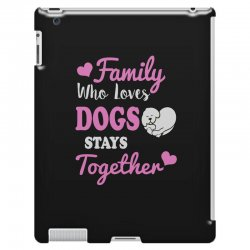 family who loves dogs stays together iPad 3 and 4 Case | Artistshot