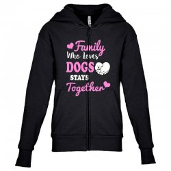 family who loves dogs stays together Youth Zipper Hoodie | Artistshot