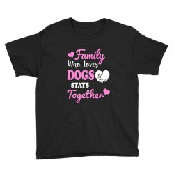 family who loves dogs stays together Youth Tee | Artistshot