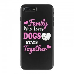 family who loves dogs stays together iPhone 7 Plus Case | Artistshot