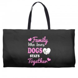 family who loves dogs stays together Weekender Totes | Artistshot