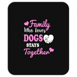 family who loves dogs stays together Mousepad | Artistshot