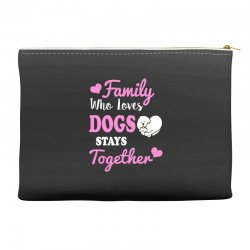 family who loves dogs stays together Accessory Pouches | Artistshot