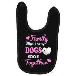 family who loves dogs stays together Baby Bibs | Artistshot