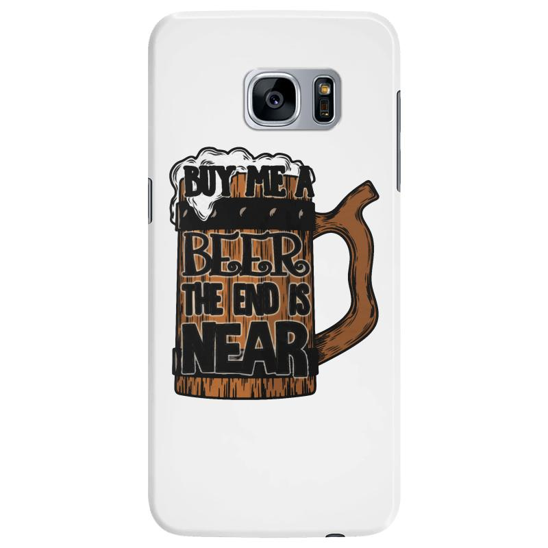 free shipping ac86b 5d672 Buy Me A Beer The End Is Near Samsung Galaxy S7 Edge Case. By Artistshot