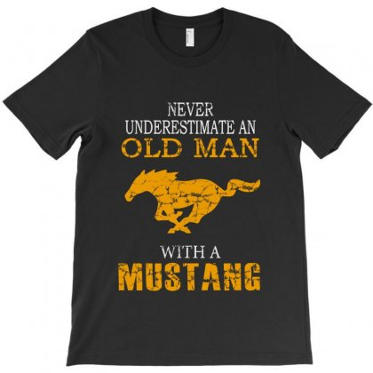 Never Underestimate An Old Man With A Mustang T-shirt Designed By Vanode Art