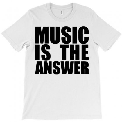 Music Is The Answer T-shirt Designed By Designbysebastian