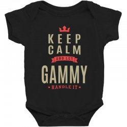 Keep Calm And Let Gammy Baby Bodysuit | Artistshot