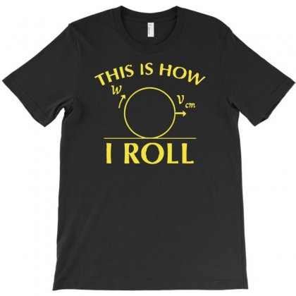 This Is How I Roll Funny Math Science T-shirt Designed By Aheupote