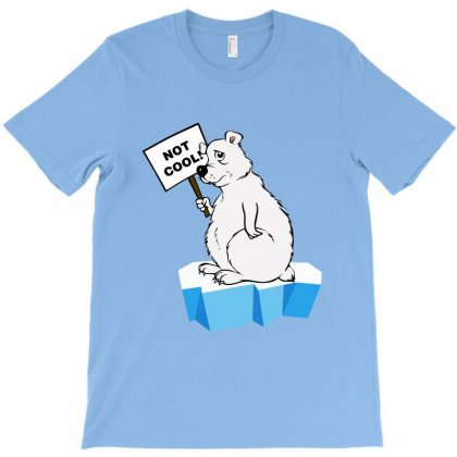 Polar Bear Not Cool T-shirt Designed By Nurbetulk