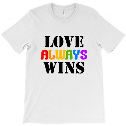 Love Always Wins For Light T-shirt Designed By Nurbetulk
