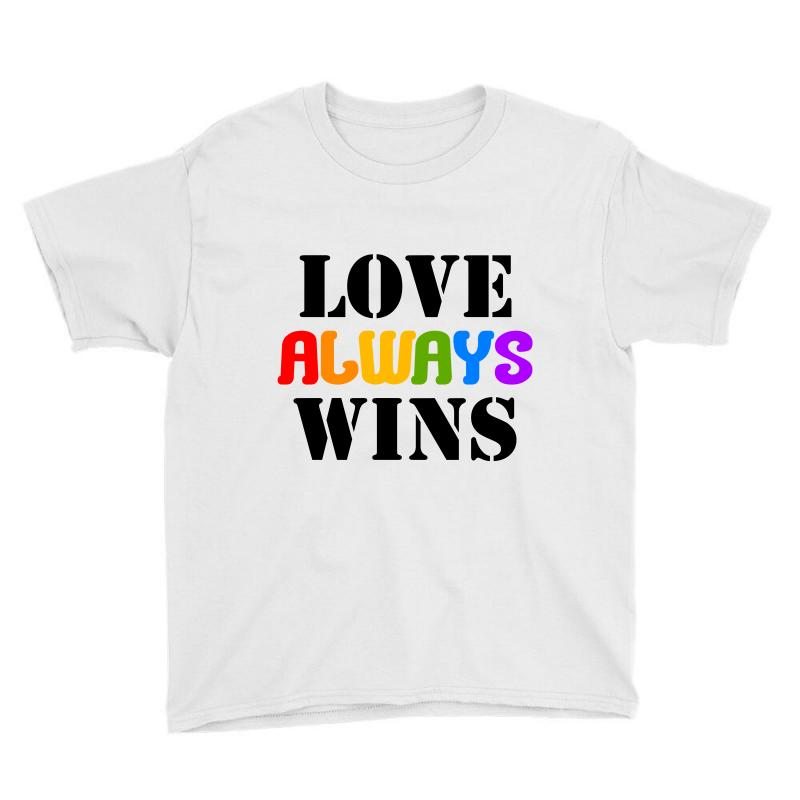 c9a038397 Custom Love Always Wins For Light Youth Tee By Nurbetulk - Artistshot