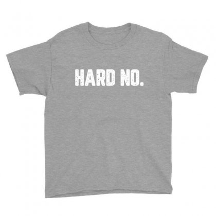 Hard No For Dark Youth Tee Designed By Zeynepu