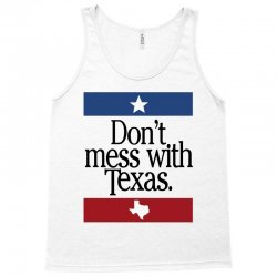 don't mess with texas for light Tank Top | Artistshot