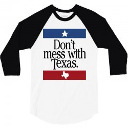 don't mess with texas for light 3/4 Sleeve Shirt | Artistshot