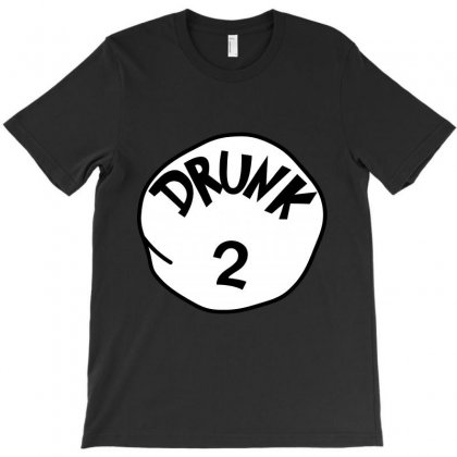 Drunk 2  St Patrick Day - Funny Friends T-shirt Drunk 2 T-shirt Designed By Party