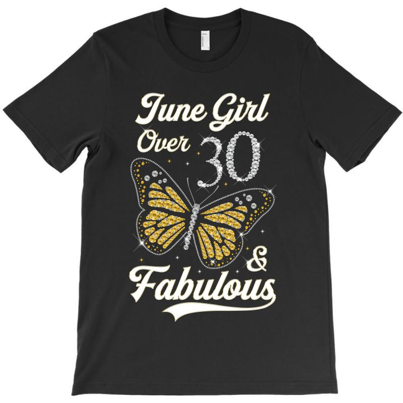 2a75abdc3 Custom June Girl Over 30 And Fabulous T-shirt By Artees Artwork ...